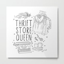 Thrift Store Queen Metal Print