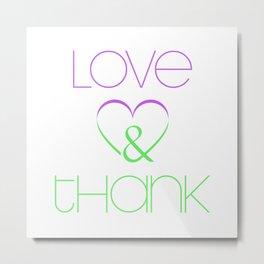 LOVE & THANK Metal Print