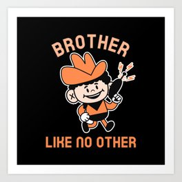 BROTHER LIKE NO OTHER Art Print