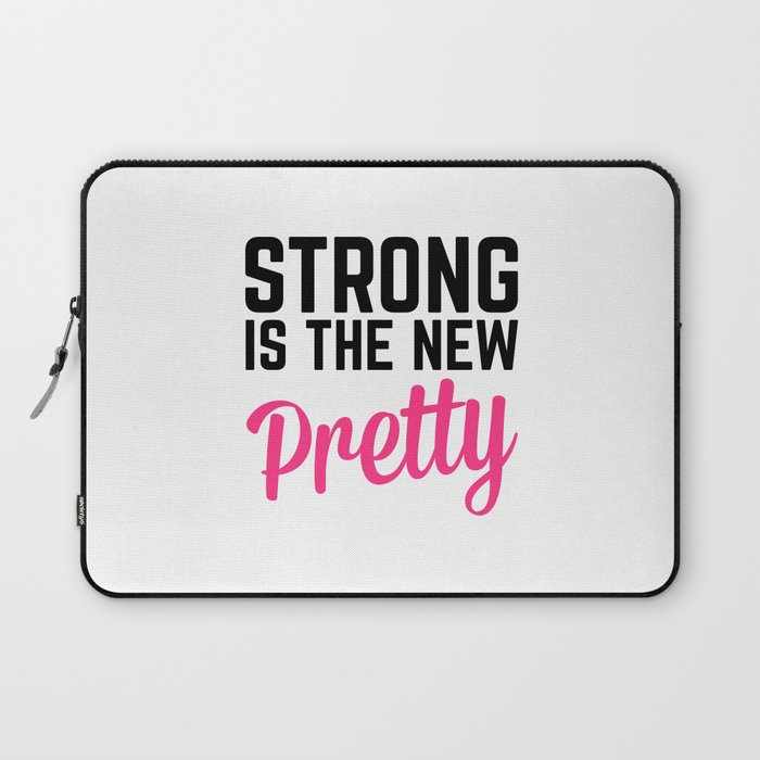 ffa62765f5624 Strong Is the New Pretty Gym Quote Laptop Sleeve by jcanimals