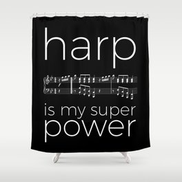 Harp is my super power (3) (black) Shower Curtain