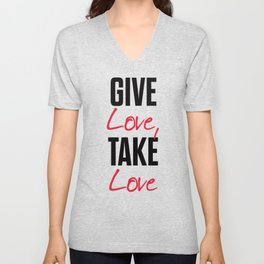 Give love, take love, tyopgraphy illustration, gift for her, people in love, be my Valentine, Romant Unisex V-Neck