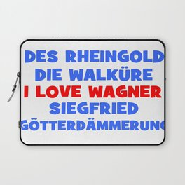 I love Wagner II Laptop Sleeve