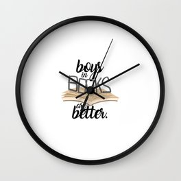 Boys in Books are Better Wall Clock