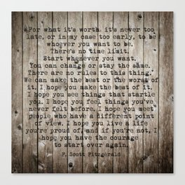 For what it's worth by F Scott Fitzgerald #woodbackground #poem Canvas Print
