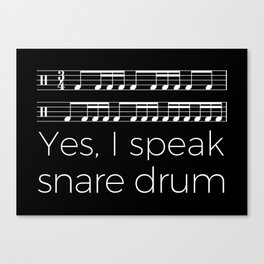 Yes, I speak snare drum Canvas Print