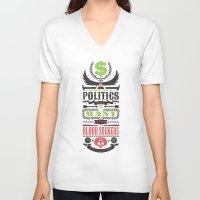 politics V-neck T-shirts featuring Politics = Many Blood Suckers by Wharton