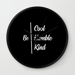 Be cool be humble quote Wall Clock