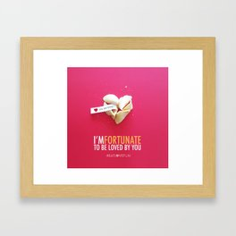 I'm Fortunate to be Loved by You Framed Art Print