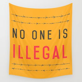 No one is illegal Wall Tapestry
