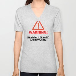 WARNING Handball Fanatic Approaching Unisex V-Neck