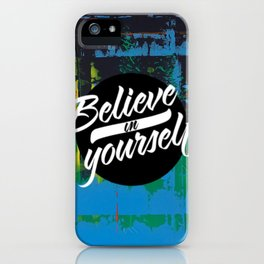 Color Chrome - believe in yourself graphic iPhone Case