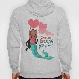 Dream Big Little Mermaid Hoody