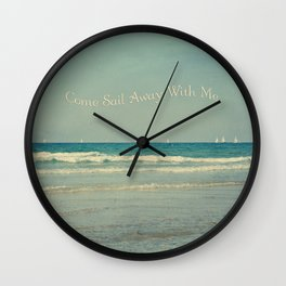 Come Sail Away With Me Wall Clock