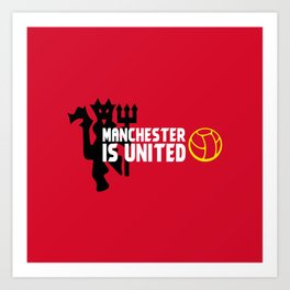 Manchester Is United Art Print