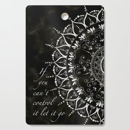 'If You Can't Control It Let It Go' Mandala Typography Cutting Board