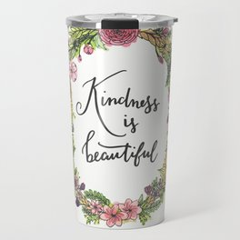 Kindness is beautiful. Watercolor floral wreath illustration. Brush lettering calligraphy. Travel Mug