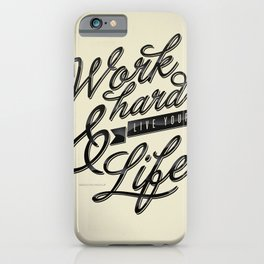 Work Hard iPhone Case