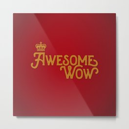 Awesome Wow  |  Hamilton  |  King George Metal Print