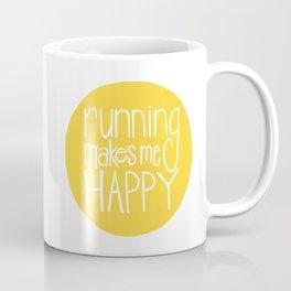 Marathon Running Quote - Running Makes Me Happy Coffee Mug
