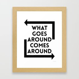 What Goes Around Comes Around Framed Art Print