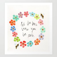 Let the Bees Show You Art Print