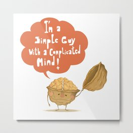 Nut thoughts Metal Print
