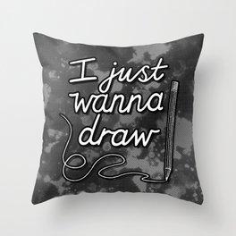 I Just Wanna Draw Throw Pillow