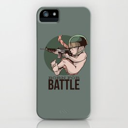 Born For Battle iPhone Case