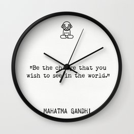 Mahatma Gandhi quote. World Wall Clock