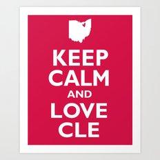 Keep Calm and Love CLE Art Print