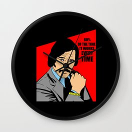 60% of the time it works, every time - Brian Fantana Wall Clock