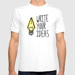 Write Your Ideas T-shirt