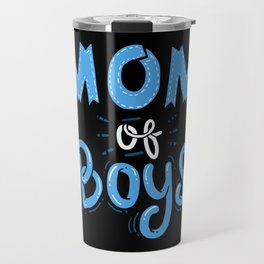 Mom of Boys. - Gift Travel Mug