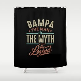 Bampa The Myth The Legend Shower Curtain