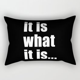 it is what it is (White text) Rectangular Pillow