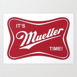 It's Mueller Time! Art Print