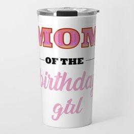 """Mom of the Birthday Girl""- Family Donut Birthday Shirt T-Shirt Travel Mug"