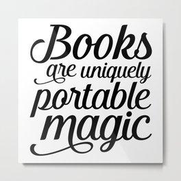Books are portable magic Metal Print