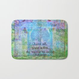 Love all, trust a few, do wrong to none. Shakespeare quote Bath Mat