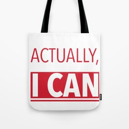 Actually, I can Tote Bag