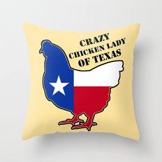 Crazy chiken lady of Texas Throw Pillow