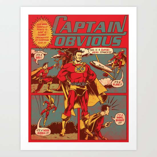 Captain Obvious! Art Print