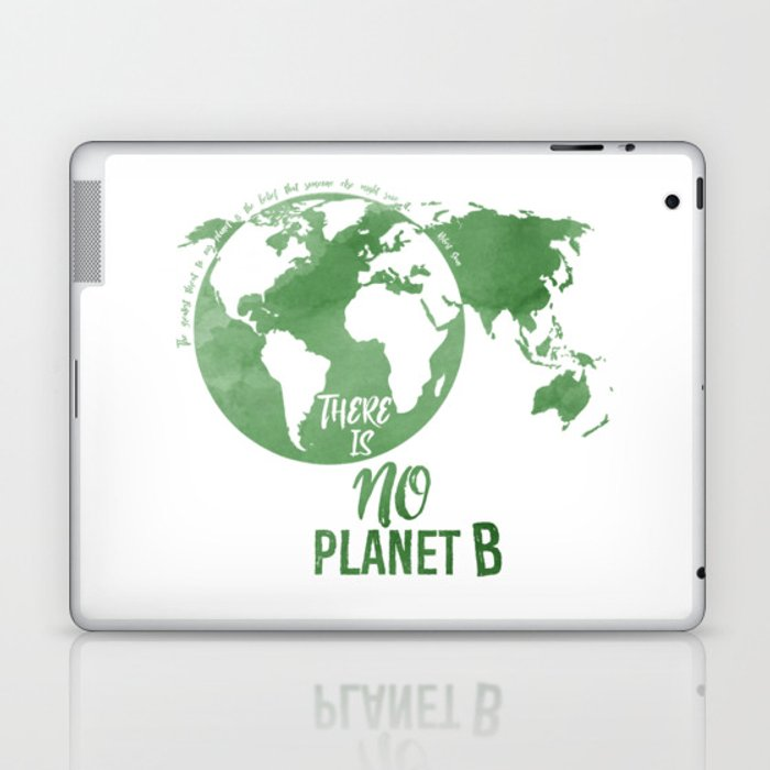 There Is No Planet B - Green Laptop & iPad Skin