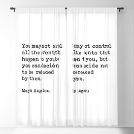 You May Not Control All The Events That Happen To You, Maya Angelou, Motivational Quote Blackout Curtain