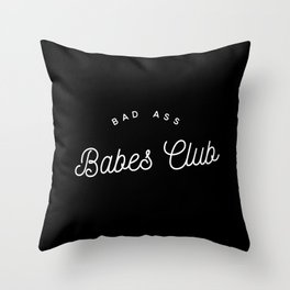 BAD ASS BABES CLUB B&W Throw Pillow
