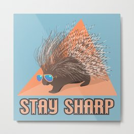 Stay Sharp Porcupine Metal Print
