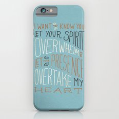 I Want to Know You (Bethel) iPhone 6s Slim Case