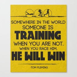 Tom Fleming Quote Canvas Print