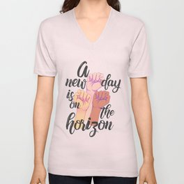 A new day is on the horizon Unisex V-Neck